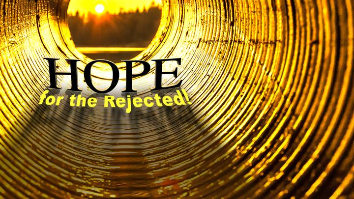Hope for the Rejected
